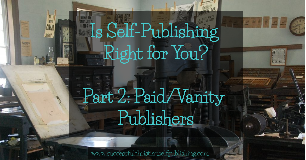 Is Self Publishing for You? Part 2: Paid/Vanity Publishing