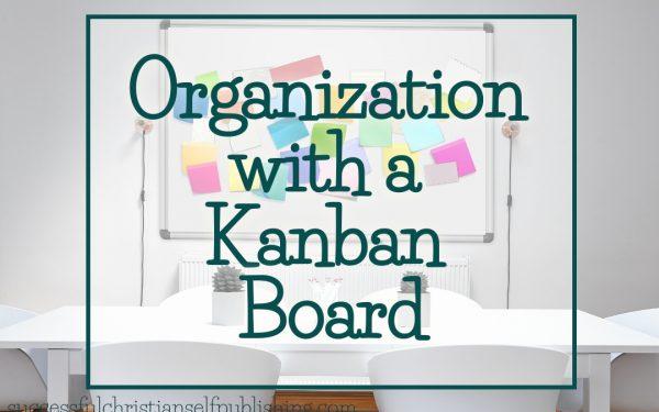 Using a Kanban Board for Organization
