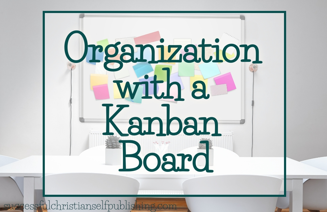 Using a Kanban Board for Organization