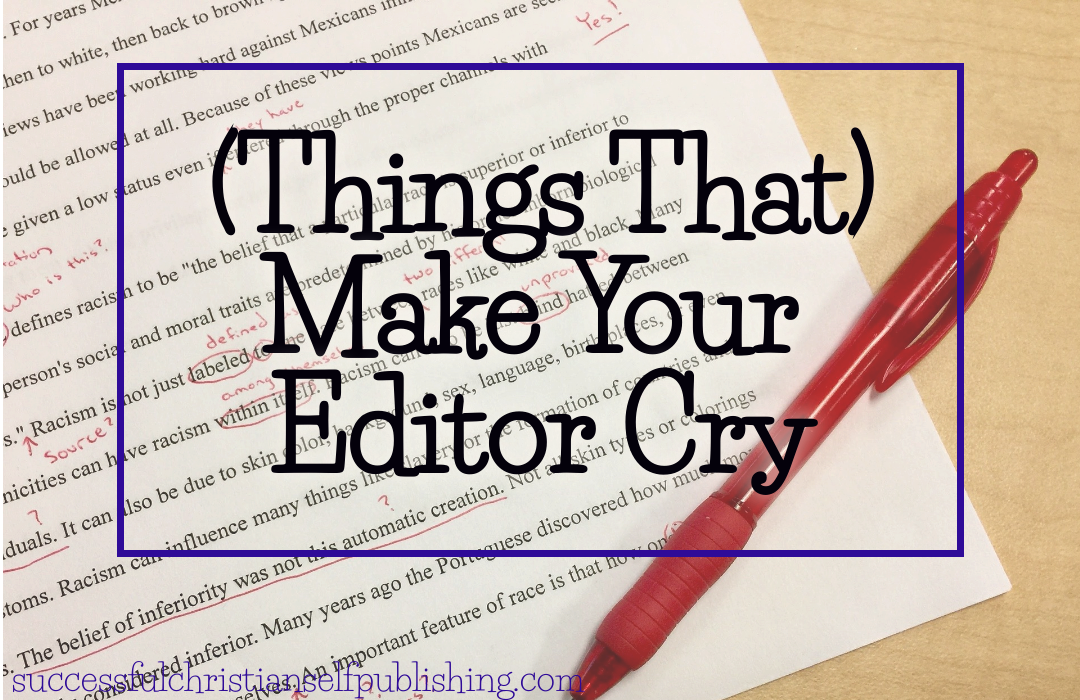 Make Your Editor Cry:  Abject Goodness vs. Abject Badness