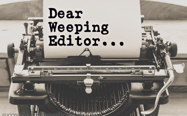 Dear Weeping Editor: Sight