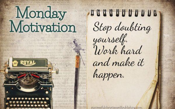 Monday Morning Motivation 5/10/21
