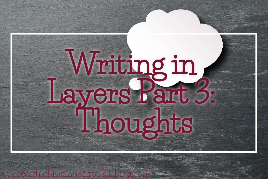 Writing in Layers Part 3: Thoughts
