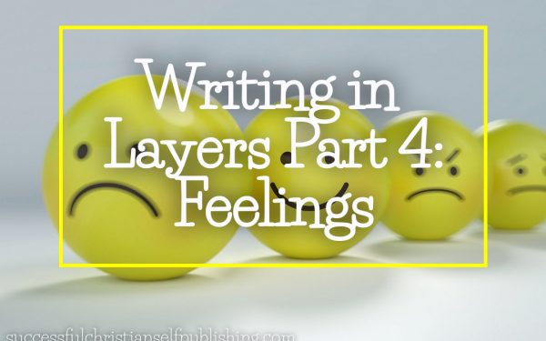 Writing in Layers Part 4: Feelings
